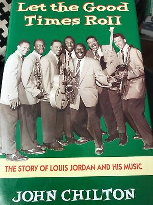 Let the Good Times Roll The Story Louis Jordan and His Music HARDCOVER CHILTON Good Times Roll Music Book