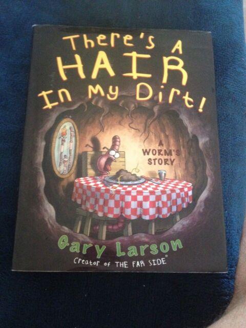 GARY LARSON, TERE'S A HAIR IN MY DIRT! 006019104X