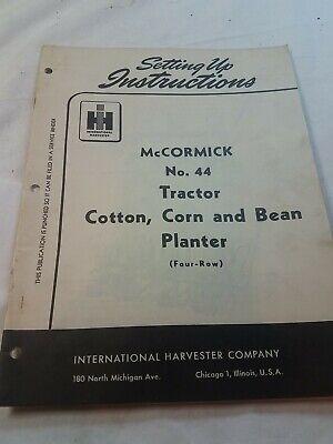 Operators Manual Mccormick No. 44 Tractor Cottoncorn And Bean Planter 4 Row