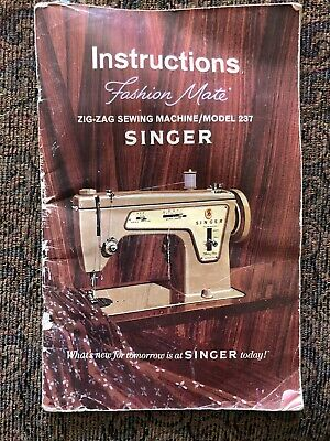 Singer Fashion Mate Zig-Zag Sewing Machine Model 237 Instruction Manual - 1968