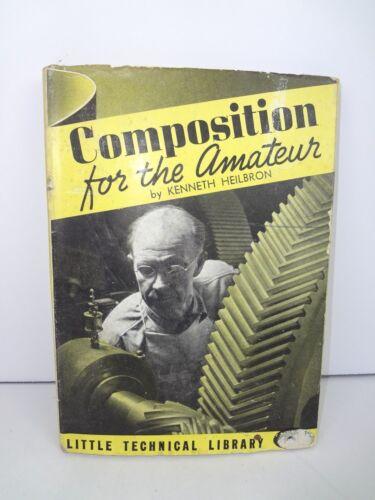 COMPOSITION FOR THE AMATEUR - KENNETH HEILBRON - 1939 Dust Jacket