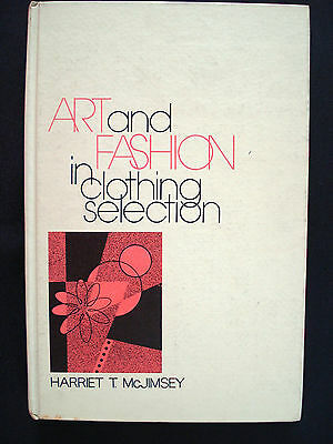 Art and Fashion in Clothing Selection by Harriet T. McJimsey (1973, Hardcover)