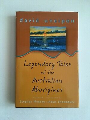 Legendary Tales of the Australian Aborigines, by David Unaipon