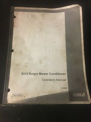 Case 8312 Rotary Mower Conditioner Operations Manual 6-6822 Reprinted