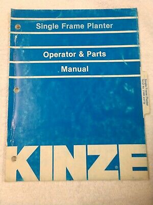 Kinze Single Frame Planter Operator And Parts Manual 1j-2583-x15