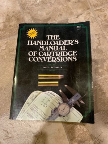 The Handloader's manual of Cartridge Conversions John J Donnelly