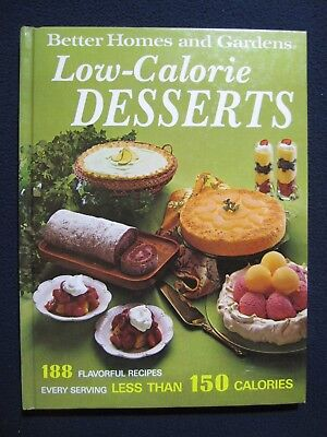 Low-Calorie Desserts [Jan 01, 1972] Better Homes and (Best Low Calorie Cookbook)
