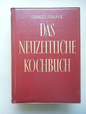 Das neuzeitliche Kochbuch von Charles Finance um 1960??