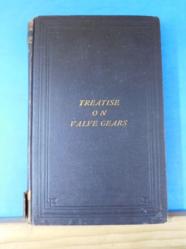 Treatise on Valve Gears Special Consideration Link Motions of Locomotive Engines