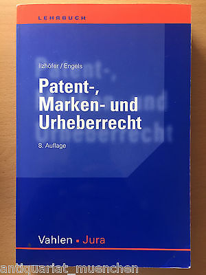 Ilzhöfer Engels PATENT- MARKEN- und URHEBERRECHT PatG UrhR EPÜ GebrMG MarkenG 8A
