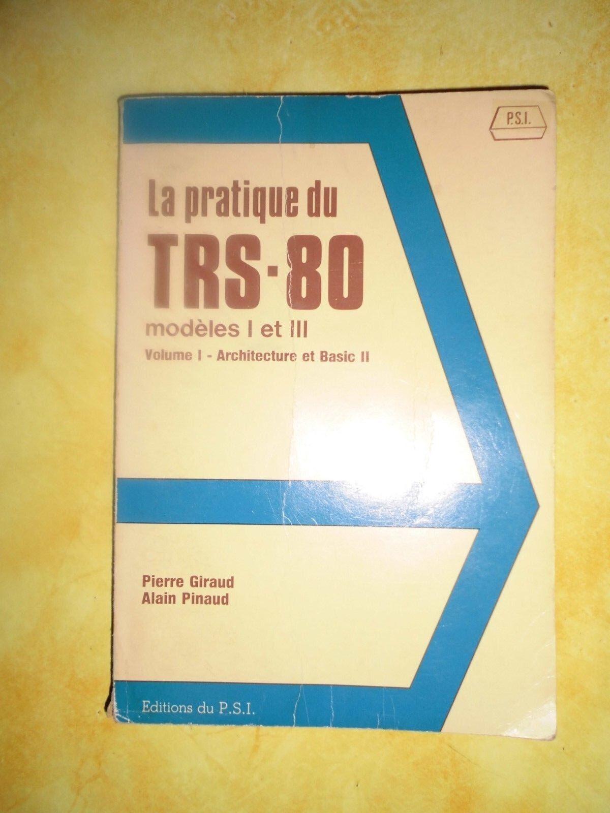 La pratique du TRS-80 (modèles I et III) vol. 1 Architecture et Basic II