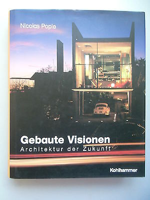Gebaute Visionen Architektur der Zukunft 2001 von Nicolas Pople