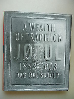 A Wealth of Tradition Jotul 1853-2003 Dag ove Skjold