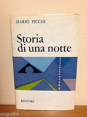 STORIA DI UNA NOTTE di Mario Picchi ed. Rizzoli - 1^ Ed. 1968