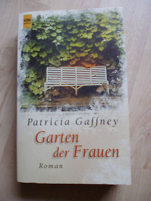 GARTEN DER FRAUEN - Patricia Gaffney - ROMAN (Garten Der Frauen)