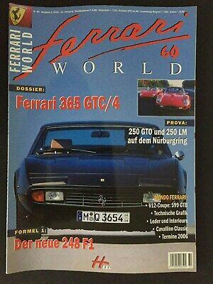 FERRARI WORLD Nr. 60 - 1/2006 - FERRARI 365 GTC/4, DER NEUE 248 F1, 250 GTO...