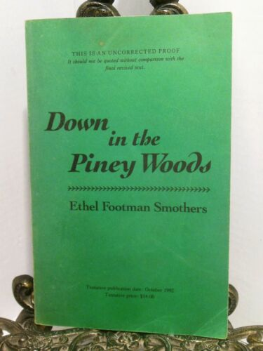 Down in the Piney Woods UNCORRECTED PROOF  South 1950s Sharecroppers Hardship