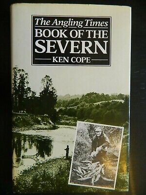 THE ANGLING TIMES BOOK OF THE SEVERN By Ken Cope 1st 1979 Very Good +