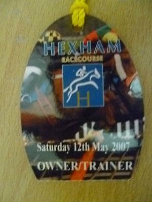 PASS/BADGE - HEXHAM RACECOURSE BADGE,Saturday 12 May 2007 (Owner/Trainer)