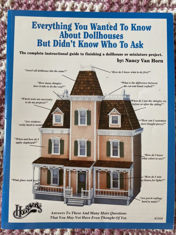 Everything You Wanted to Know About Dollhouses by Nancy Van Horn Houseworks 1008