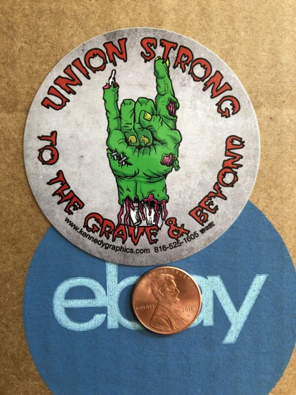 Union Strong to the Grave Beyond Zombie Hand Hard Hat Sticker Decal Labor Funny
