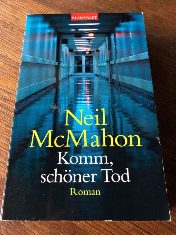 Komm, schöner Tod von Neil McMahon (2004, Taschenbuch)