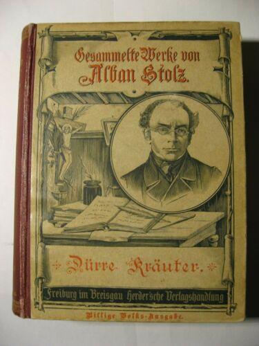 **Alban Stolz, Gesammelte Werke, Dürre Kräuter, Herder, Freiburg 1900**