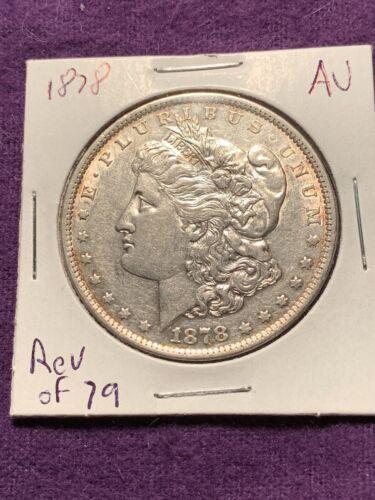 1878 P Morgan Silver Dollar Reverse Of 79 In AU Condition  - $69.99