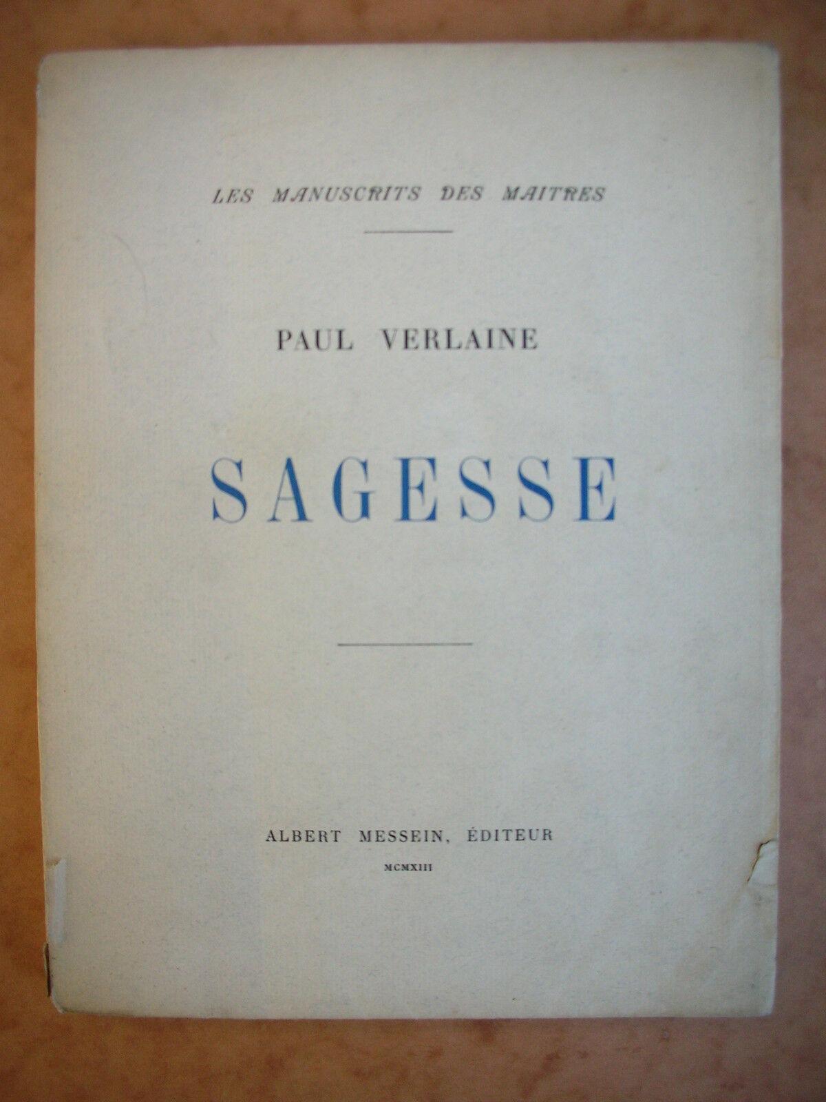 Paul Verlaine. Sagesse manuscrit remis, en 1880, à la Société de librairie catholique, pour l'impression de la première édition... Avertissement d'Ernest Delahaye (Les Manuscrits des maîtres)
