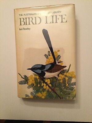 The Australian Naturalist Library Bird Life by Ian Rowley - First Edition HC/DJ