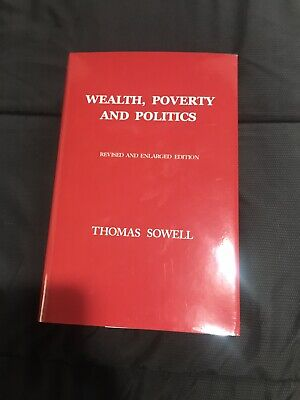 Wealth, Poverty and Politics: Revised And Enlarged Edition by Thomas Sowell