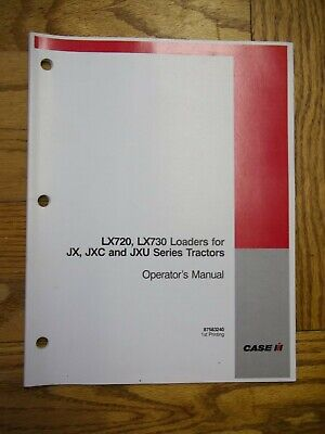 Case Ih Lx720 Lx730 Loaders For Jx Jxc And Jxu Series Tractors Owners Manual