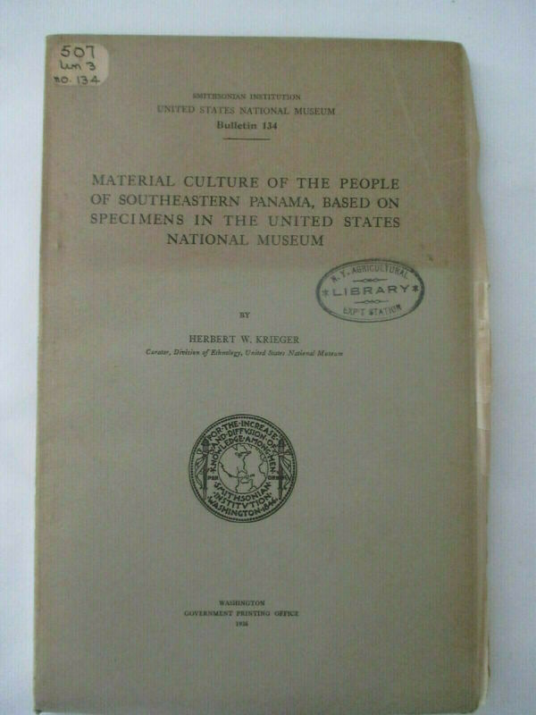 Material Culture of People Southeastern Panama 1926 Herbert Krieger ETHNOLOGY