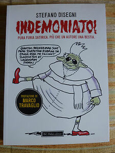 Stefano-Disegni-Indemoniato-2010-Dalai-editore-Prefazione-Marco-Travaglio