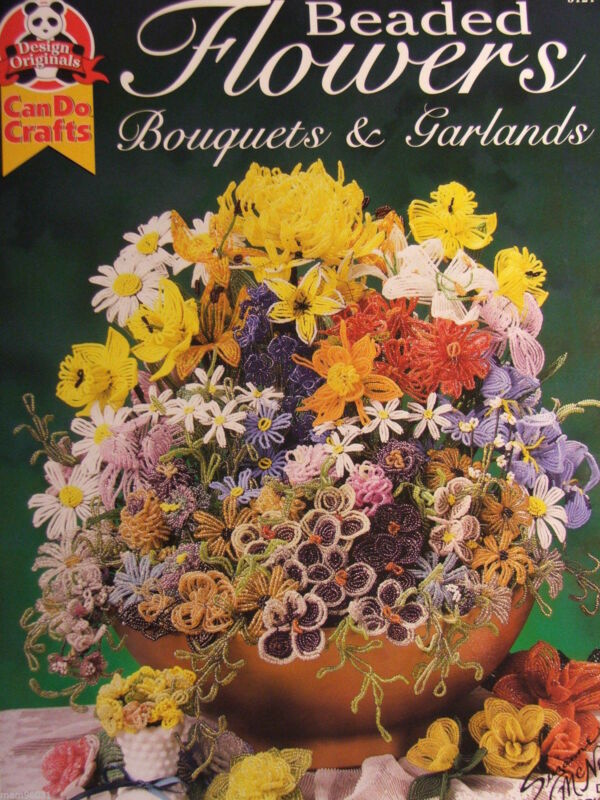 Beading Pattern Book BEADED FLOWERS ~ Jewelry, Bouquets, Decor, Pins, Garland ++