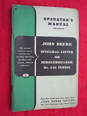 VINTAGE ORIGINAL JOHN DEERE 540 INTEGRAL LISTER/MIDDLEBREAKER OPERATORS MANUAL