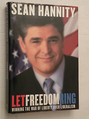 Let Freedom Ring  Winning The War   Sean Hannity  2002  Hbwdj  1St  Hannity Sign