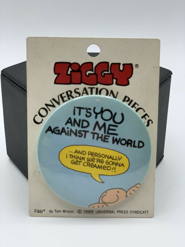 """Vintage NEW 2 1/4"""" Cartoon Pin-Back Button ZIGGY 1988 You And Me Against World"""