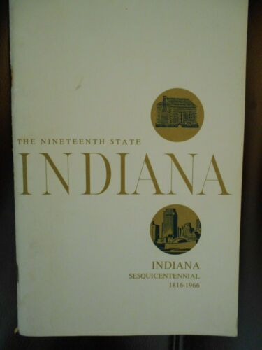 The Nineteenth State Indiana, Indiana Sesquicentennial 1816-1966 by Edward Leary