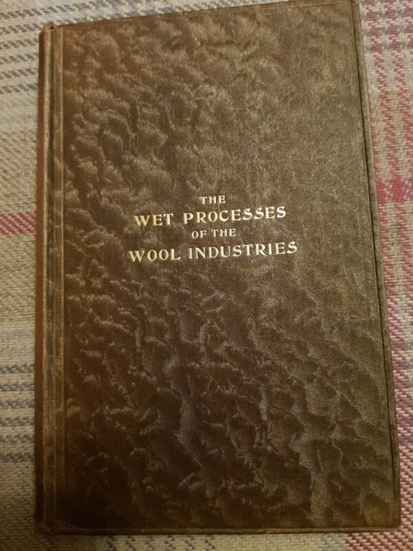 The Wet Processes Of The Wool Industries, John Schofield