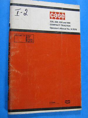 Case 220 222 224 444 Compact Tractors Operators Manual