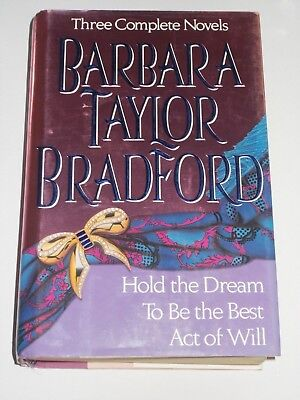 Barbara Taylor Bradford Three Books: Hold the Dream/To Be The Best/Act Of