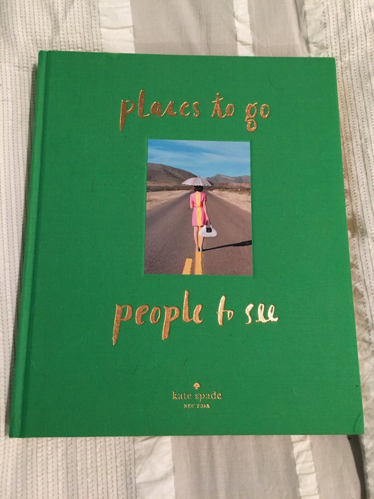Kate Spade New York - Places to Go, People to See by Kate Sp
