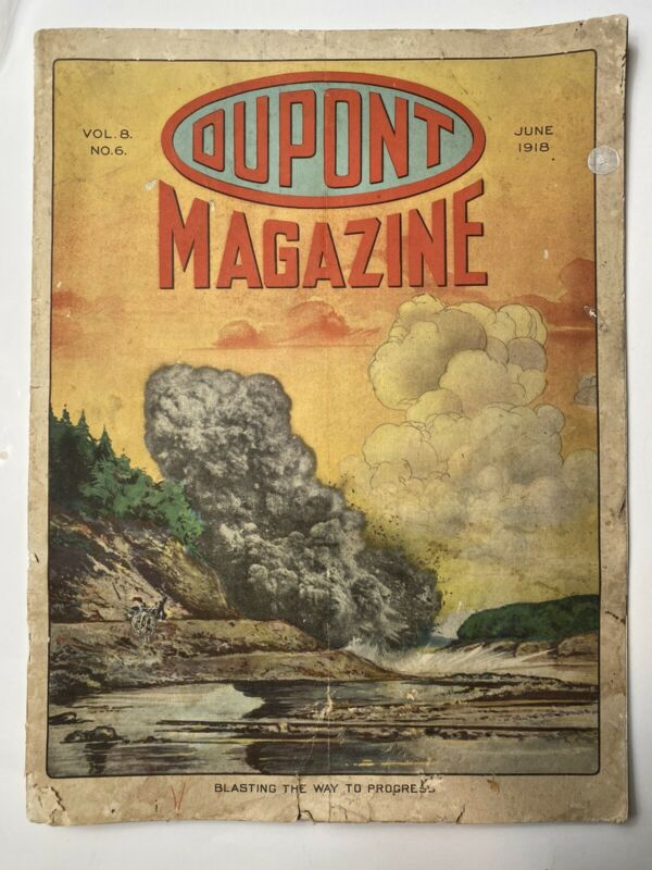 Dupont Du Pont Magazine 1918 June Blasting The Way To Progress Vintage Antique
