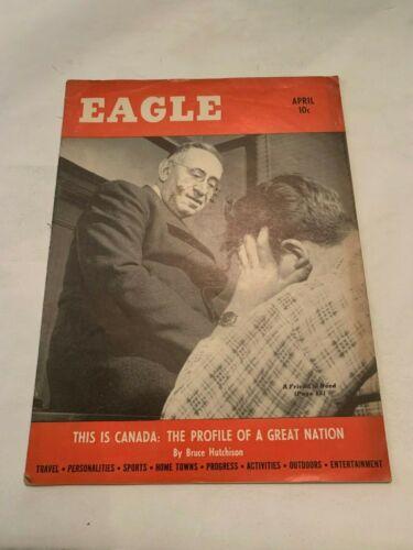 April 1947 Fraternal Order Of Eagles FOE Eagle Magazine