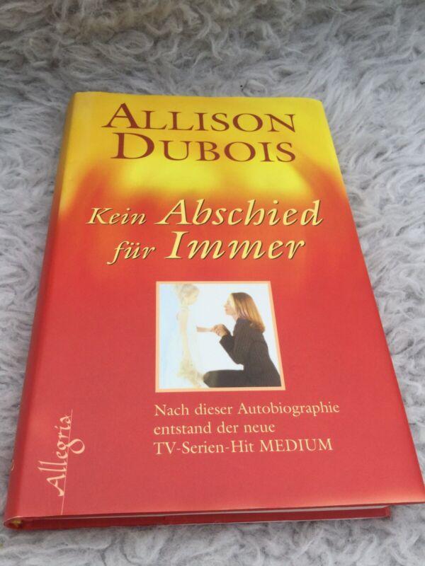 Allison Dubois Kein Abschied für immer Allegria Hardcover sehr guter Zustand