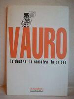 Vauro - La Destra La Sinistra La Chiesa - Il Manifesti Libri 2009 -  - ebay.it