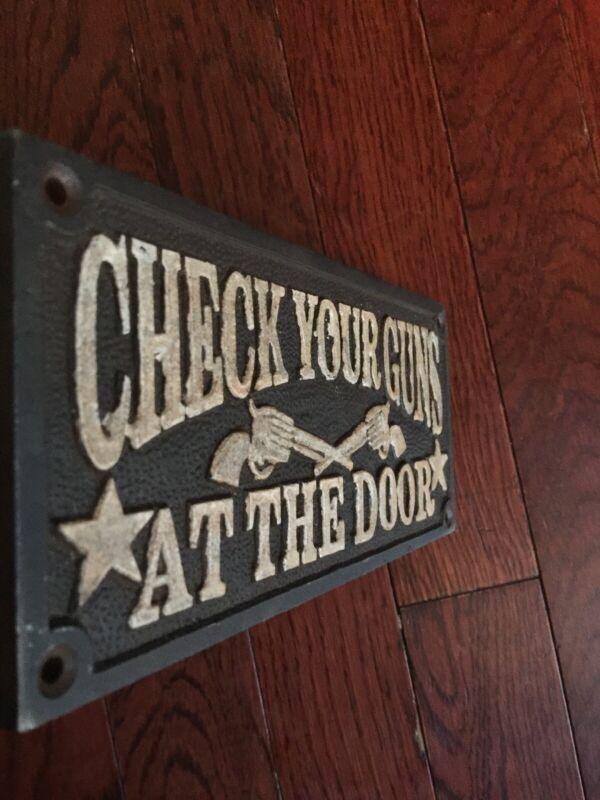 "CHECK YOUR GUNS AT DOOR Sign Solid 1/4"" Metal Wyatt Earp Collector Man Cave GIFT"