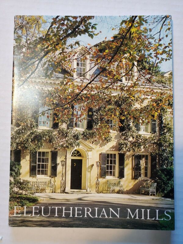 Eleutherian Mills by Maureen Quimby Guidebook Hagley Museum Delaware 1973