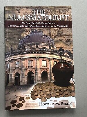 Numismatourist: The Only Worldwide Travel Guide for the Coin Collector